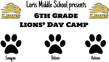 Loris Middle School presents 6TH GRADE LION'S DAY CAMP