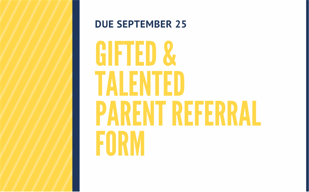 Gifted and Talented Parent Referral Forms Due Sept 25
