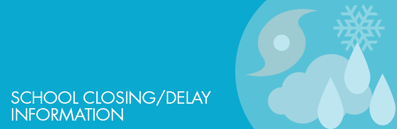 Our Schools / School Closing/Delay Information