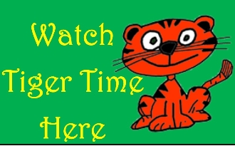 Watch Tiger Time Here