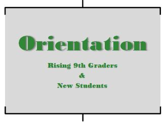 Rising 9th & New Student Orientation
